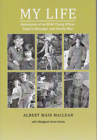 Book Cover: My Life: Adventures of an RCAF Flying Officer, Eaton's Manager, and Family Man