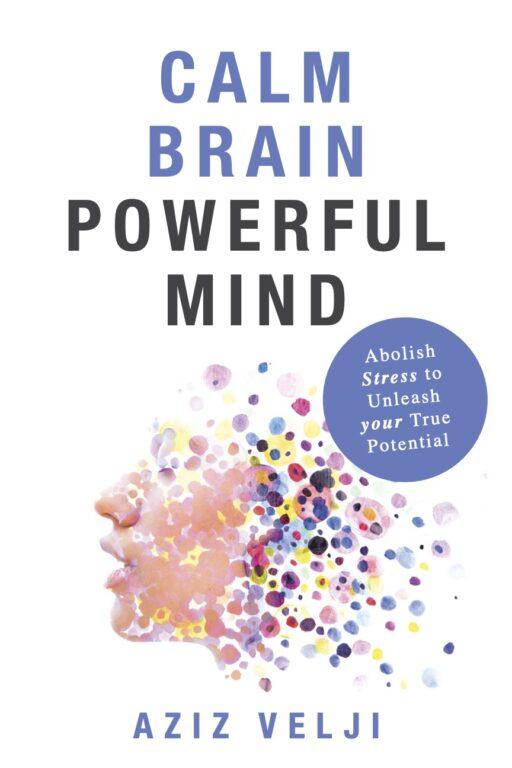 Book Cover: Calm Brain Powerful Mind