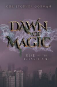 Book Cover: Dawn of Magic: Rise of the Guardians