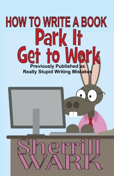 Book Cover: How to Write a Book: Park It, Get to Work