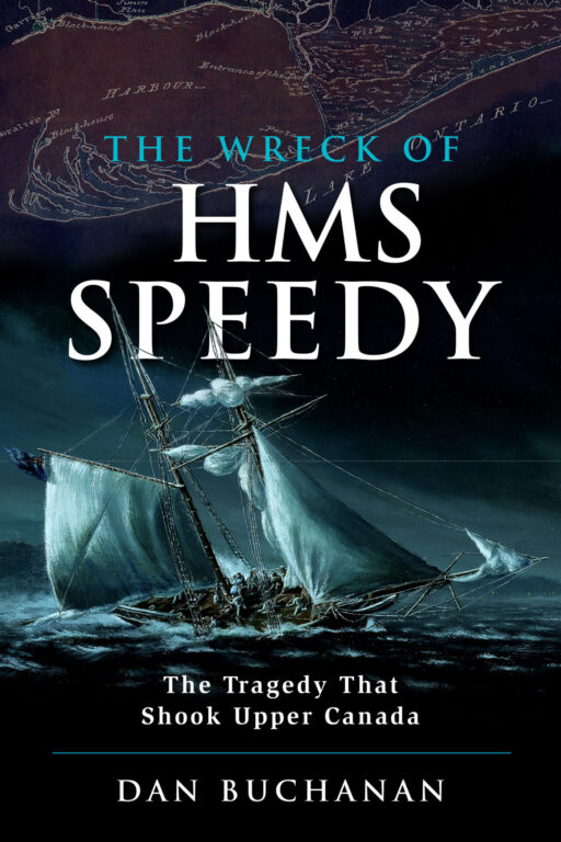 Book Cover: The Wreck of HMS Speedy: The Tragedy That Shook Upper Canada