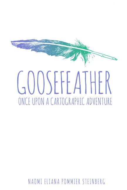 Book Cover: Goosefeather - Once Upon a Cartographic Adventure