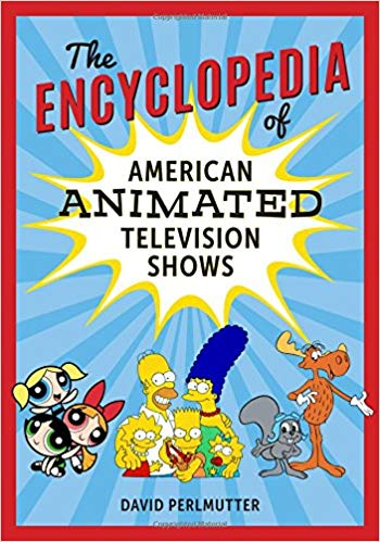 Book Cover: The Encyclopedia Of American Animated Television Shows